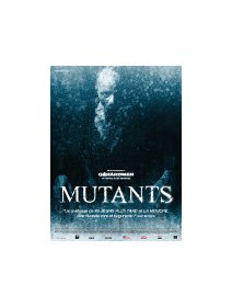 Mutants - la critique + test DVD