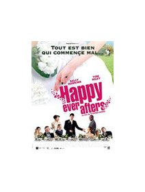 Happy Ever Afters - la fiche film