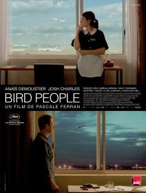 Bird People - la critique du film