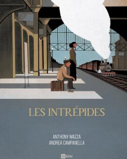 Les intrépides - Andrea Campanella, Anthony Mazza - chronique BD