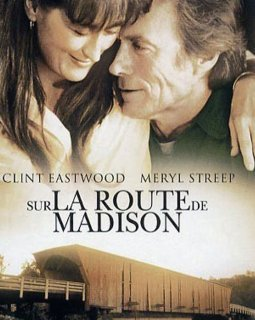 Sur la route de Madison - Clint Eastwood - critique