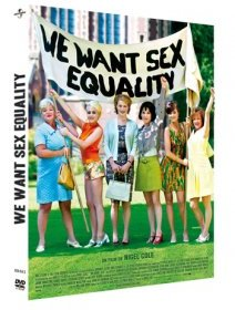 We want Sex Equality - le test DVD