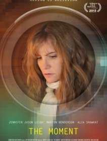 The Moment - un thriller psychologique avec Jennifer Jason Leigh