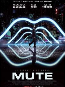 Mute (Netflix) - la critique du film