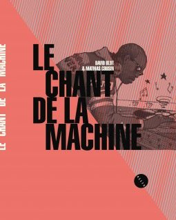 Le Chant de la Machine - la Chronique BD