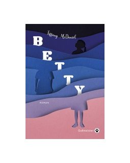 Betty - Tiffany McDaniel - critique du livre