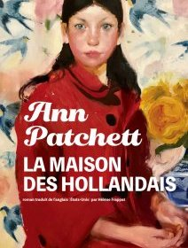 La maison des Hollandais - Ann Patchett - critique du livre