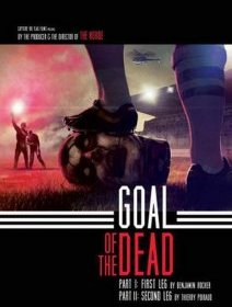 Goal of the dead - la bande-annonce du double programme zombies/foot de Benjamin Rocher et Thierry Poiraud