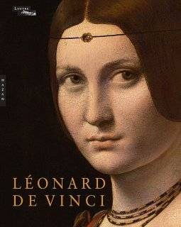 Léonard de Vinci, le catalogue officiel de l'exposition du Louvre