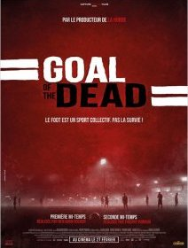 Goal of the dead : première & seconde mi-temps - la critique du film