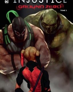 Injustice . Ground Zero . T2 - La chronique BD
