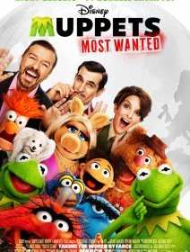 Muppets Most Wanted, affiche + teaser avec Ricky Gervais, Ty Burrell, Tina Fey et marionnettes à gogo