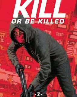 Kill or be killed . T.2 - La chronique BD