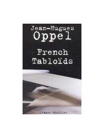 French tabloïds - Jean-Hugues Oppel - critique livre