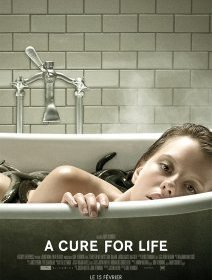 A cure for Life - la critique du chef d'oeuvre de Gore Verbinski