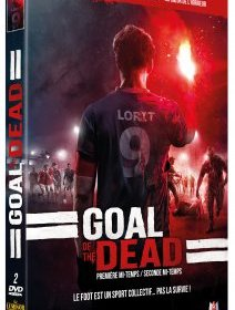 Goal of the dead : première & seconde mi-temps - le test DVD