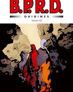 BPRD Origines Volume 3 : la chronique BD
