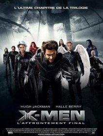 X-Men : L'affrontement final - Brett Ratner - critique