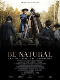 Be natural : l'histoire cachée d'Alice Guy Blaché - Pamela B. Green - critique