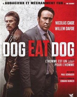 Dog Eat Dog - la critique du film