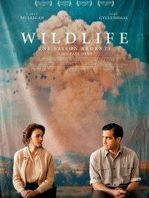 Wildlife (Une saison ardente) - la critique du film
