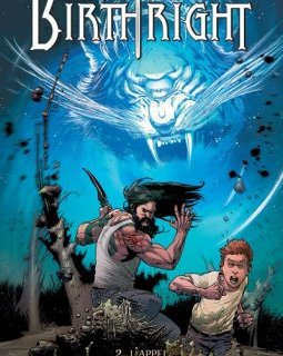Birthright T.2 . L'Appel - La chronique BD