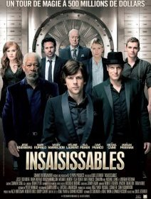 Insaisissables (Now you see me) : carton pour Louis Leterrier aux USA