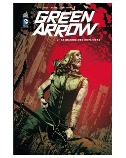 Green Arrow . Tome 2 - La Chronique BD
