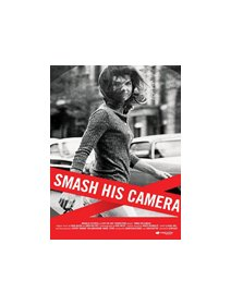 Smash his camera - docu sur un chasseur de stars