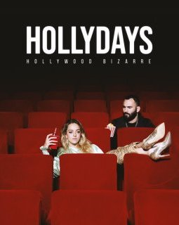 Hollydays : Hollywood Bizarre confirme avec brio