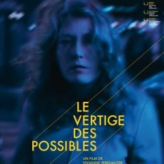 Le vertige des possibles © lesfilmsdici.fr - Iota production