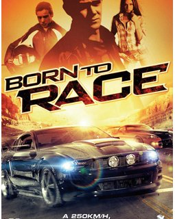 Born to race - la critique + test blu-ray