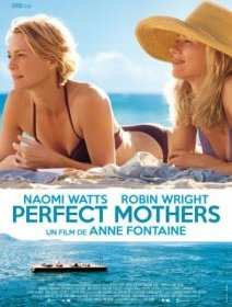 Perfect Mothers : Anne Fontaine dirige Naomi Watts et Robin Wright