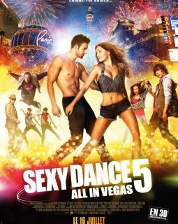 Sexy Dance 5, All in Vegas - la critique du film