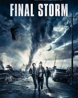 Final Storm - la critique + test blu-ray