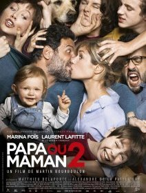 Papa ou maman 2 - la critique du film