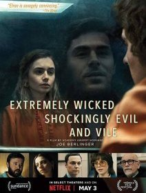 Extremely Wicked, Shockingly Evil And Vile - la critique du film