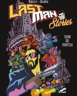 Lastman Stories . Soir de match - La chronique BD
