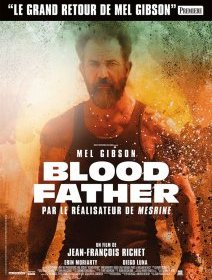 Blood Father - la critique du film