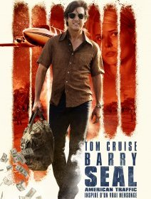 Barry Seal : American Traffic - la critique du film