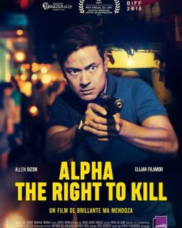 Alpha, The Right to Kill - la critique du film