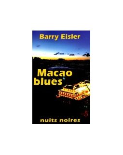 Macao blues - Barry Eisler - la critique du livre