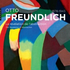 Otto Freundlich - La révélation de l'abstraction (1878-1943) - critique du catalogue