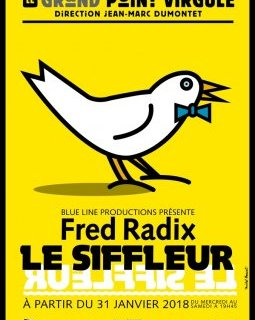 Le siffleur de Fred Radix : la critique du spectacle