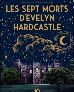 Les sept morts d'Evelyn Hardcastle - Stuart Turton - critique
