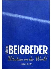 Windows on the world de Frédéric Beigbeder