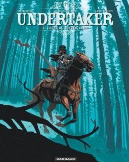 Undertaker T.3 . L'ogre de Sutter Camp - La chronique BD
