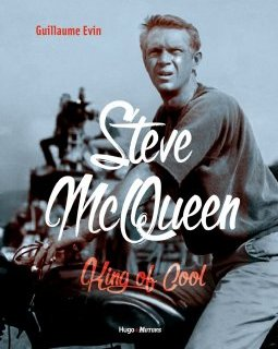 Steve McQueen - King of cool de Guillaume Evin