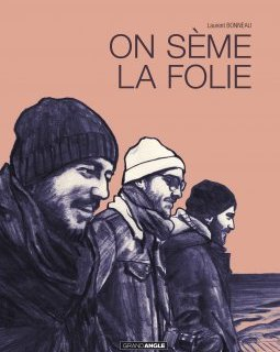 On sème la folie – La chronique BD