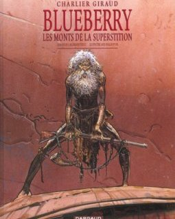 Blueberry . Les monts de la superstition - La chronique BD